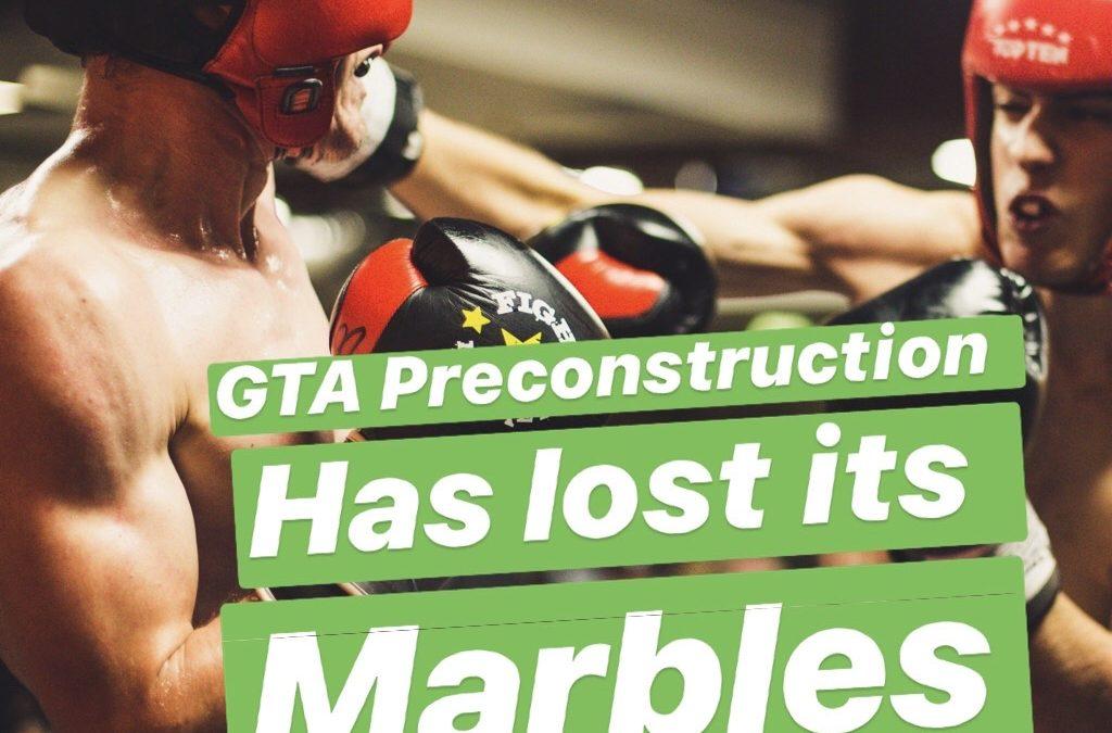 GTA Pre-Construction Has Lost Its Marbles